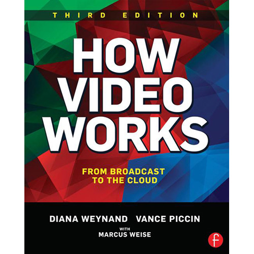 Focal Press Book: How Video Works - From Broadcast to the Cloud (3rd Edition, Hardcover)