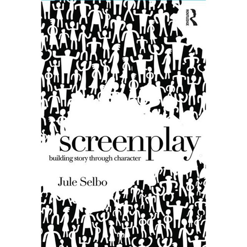 Focal Press Book: Screenplay - Building Story Through Character (Paperback)