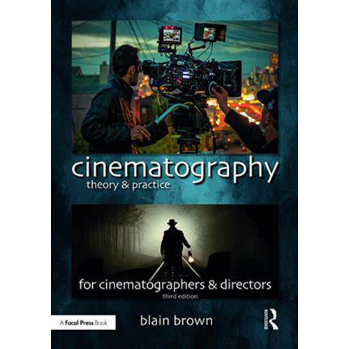 Focal Press Book: Cinematography Theory and Practice - 3rd Edition (Paperback)