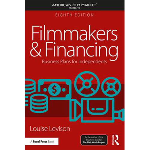 Focal Press Book: Filmmakers & Financing: Business Plans for Independents - 8th Edition (Paperback)