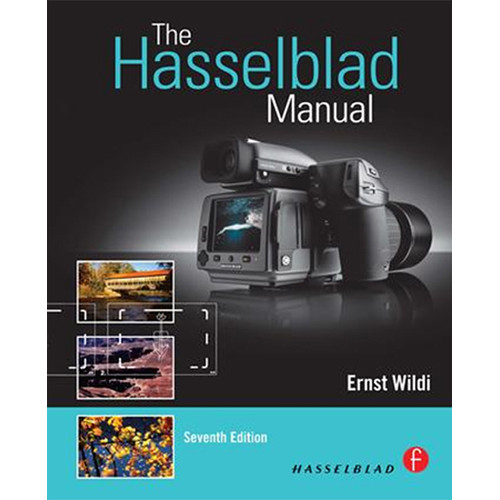 Focal Press The Hasselblad Manual (7th Edition)