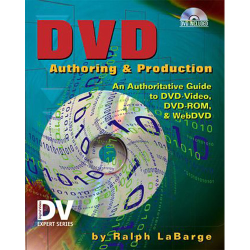 Focal Press Book: DVD Authoring and Production: An Authoritative Guide to DVD-Video, DVD-ROM, & WebDVD (Paperback)