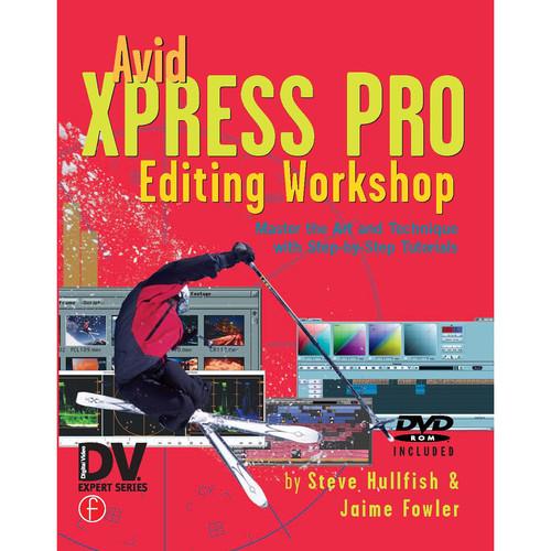 Focal Press Book: Avid Xpress Pro Editing Workshop (Paperback)
