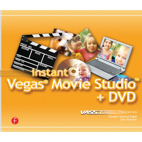 Focal Press Book: Instant Vegas Movie Studio +DVD: VASST Instant Series (Paperback)