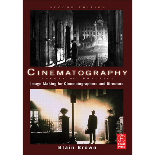 Focal Press Book: Cinematography: Theory & Practice - Image Making for Cinematographers & Directors (2nd Edition)