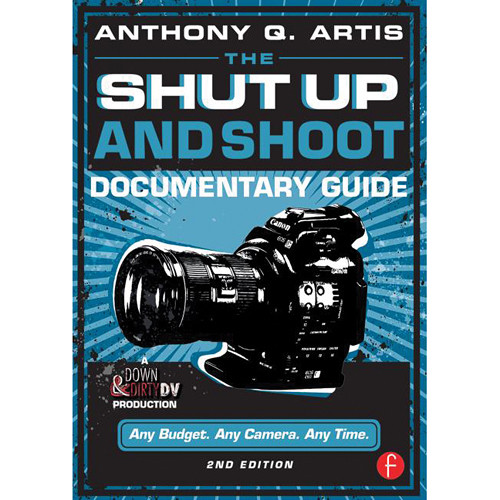 Focal Press Book: The Shut Up & Shoot Documentary Guide - A Down & Dirty DV Production (2nd Edition)