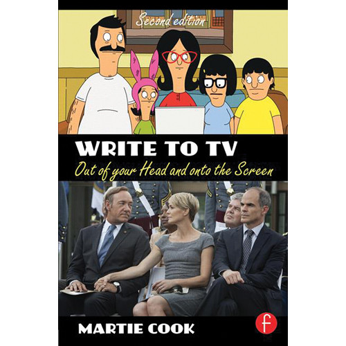 Focal Press Book: Write to TV: Out of Your Head and onto the Screen (2nd Edition, Paperback)