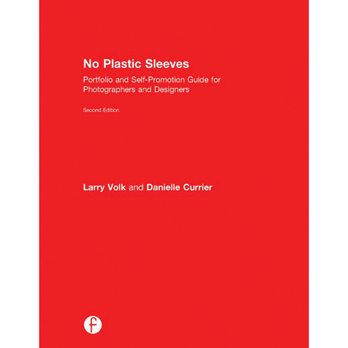 Focal Press Book: No Plastic Sleeves: Portfolio and Self-Promotion Guide for Photographers and Designers (2nd Edition, Hardcover)