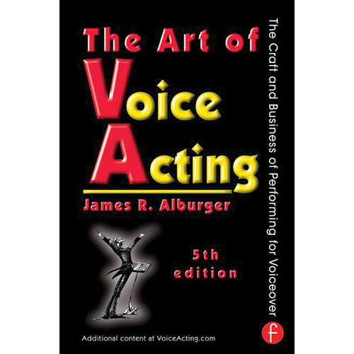 Focal Press Book: The Art of Voice Acting: The Craft and Business of Performing for Voiceover (5th Edition)