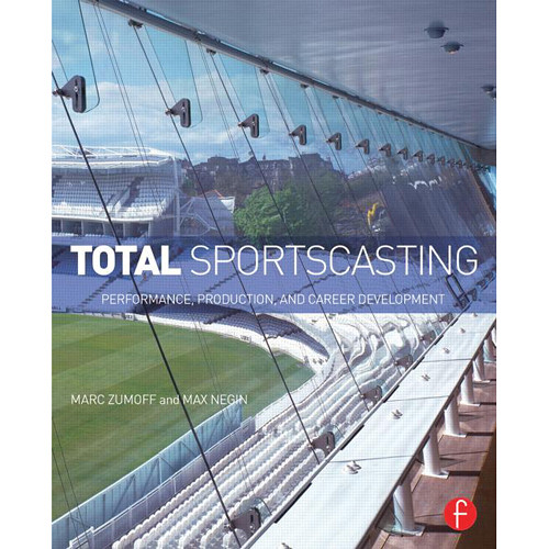 Focal Press Book: Total Sportscasting: Performance, Production, and Career Development (Paperback)
