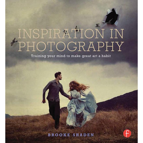 Focal Press Book: Inspiration in Photography: Training Your Mind to Make Great Art a Habit