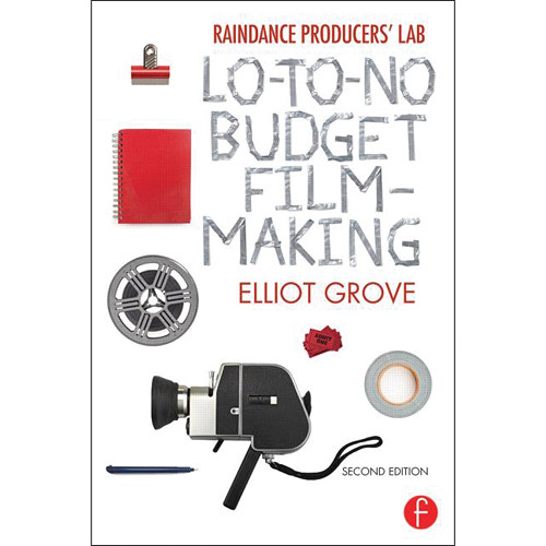 Focal Press Paperback: Raindance Producers' Lab Lo-To-No Budget Filmmaking (2nd Edition, Paperback)