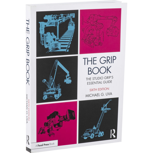 Focal Press Book: The Grip Book: The Studio Grip's Essential Guide (6th Edition, Paperback)