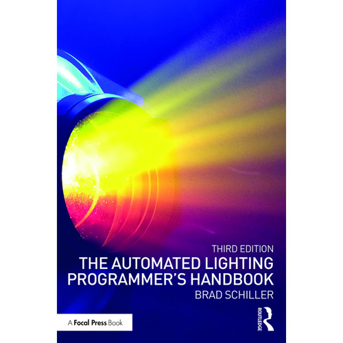 Focal Press The Automated Lighting Programmer's Handbook, 3rd Edition