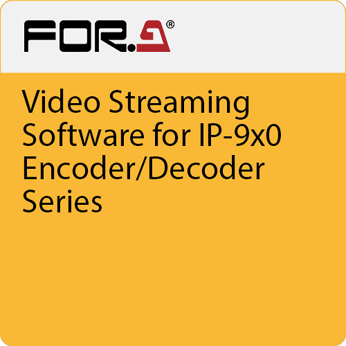 For.A Video Streaming Software for IP-9x0 Encoder/Decoder Series