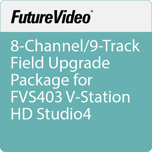 FutureVideo 8-Channel/9-Track Field Upgrade Package for FVS403 V-Station HD Studio4