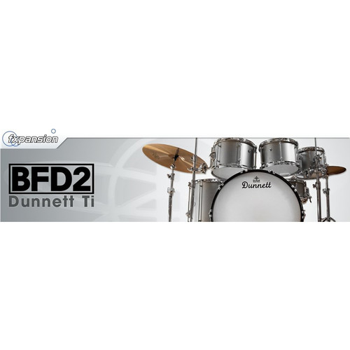 FXpansion BFD Dunnett Ti - Expansion Pack for BFD3, BFD Eco, BFD2 (Download)
