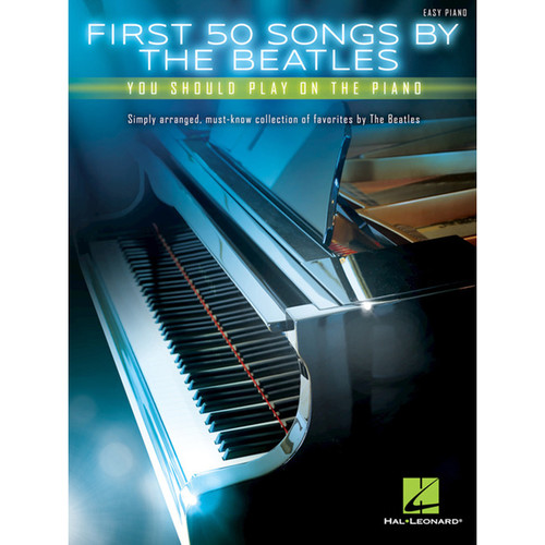 Hal Leonard Songbook: First 50 Songs by the Beatles You Should Play on the Piano (Paperback)