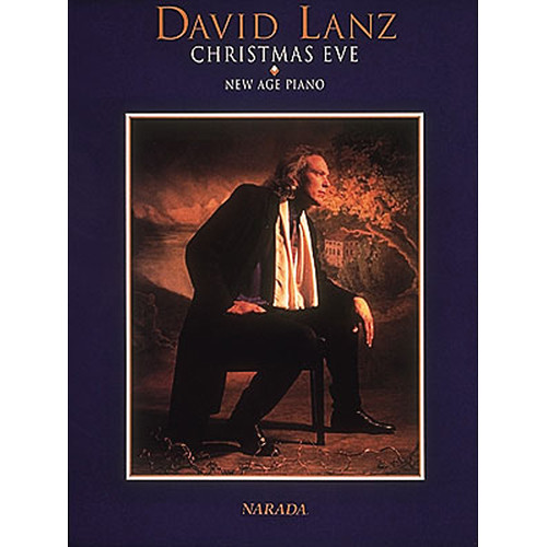 Hal Leonard Songbook: David Lanz Christmas Eve - New Age Piano (Personality Series)