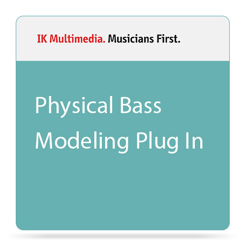 IK Multimedia Physical Bass Modeling Plug In