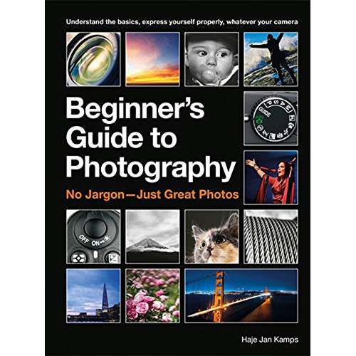 Ilex Press Book: The Beginner's Guide to Photography: Capturing the Moment Every Time, Whatever Camera You Have