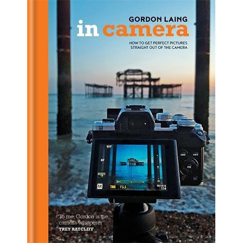 Ilex Press Book: In Camera: How to Get Perfect Pictures Straight Out of the Camera