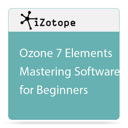 iZotope Ozone 7 Elements - Mastering Software for Beginners (Download)