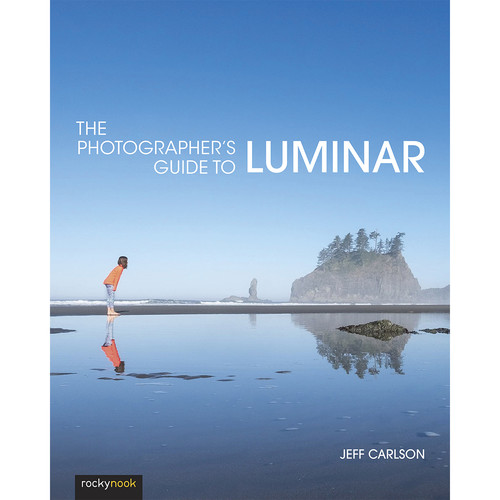 Jeff Carlson The Photographer's Guide to Luminar