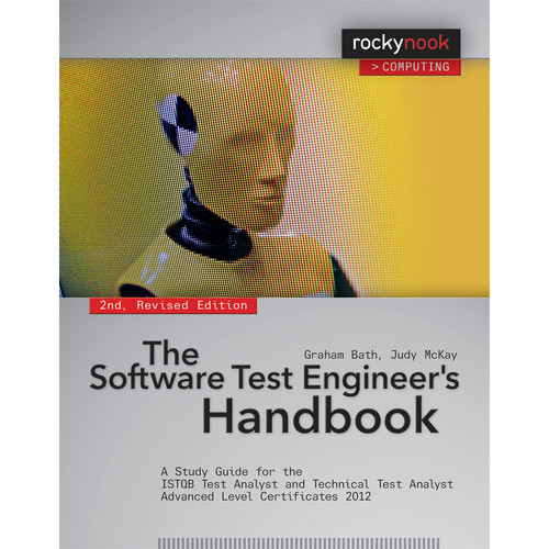 Judy Mckay/Graham Bath Book: The Software Test Engineer's Handbook by Graham Bath and Judy McKay (2nd Edition)