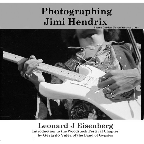 Lenny Eisenberg Photographing Jimi Hendrix Book and Poster Kit