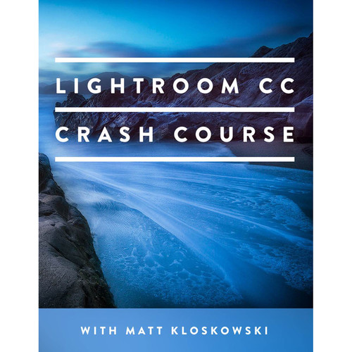MATT KLOSKOWSKI PHOTOGRAPHY Video: The Lightroom CC Crash Course (Download)
