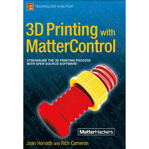 MatterControl 3D Printing with MatterControl Paperback Book