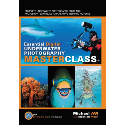 Michael AW Book: Essential Digital Underwater Photography Masterclass