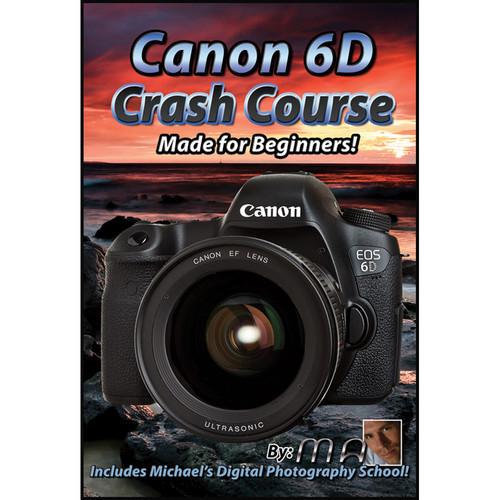 Michael the Maven DVD: Canon EOS 6D Crash Course