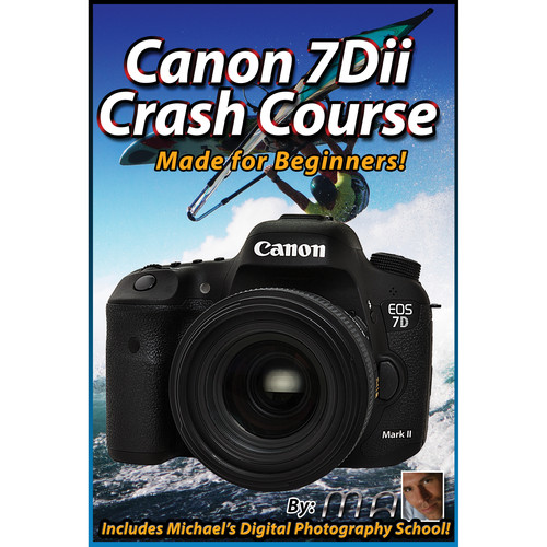 Michael the Maven DVD: Canon EOS 7D Mark II Crash Course