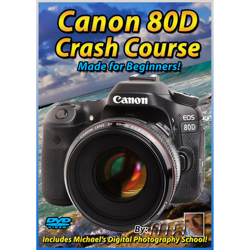 Michael the Maven DVD: Canon 80D Crash Course Training Tutorial
