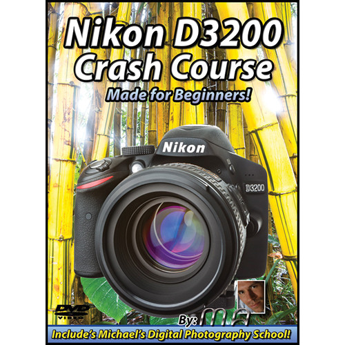 Michael the Maven DVD: Nikon D3200 Crash Course: Made for Beginners
