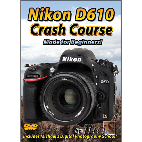 Michael the Maven DVD: Nikon D610 Crash Course