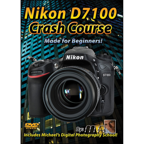 Michael the Maven DVD: Nikon D7100 DSLR Camera Crash Course