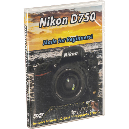 Michael the Maven DVD: Nikon D750 Crash Course