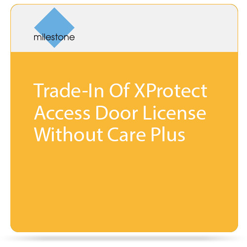 Milestone Trade-In of XProtect Access Base License without Care Plus