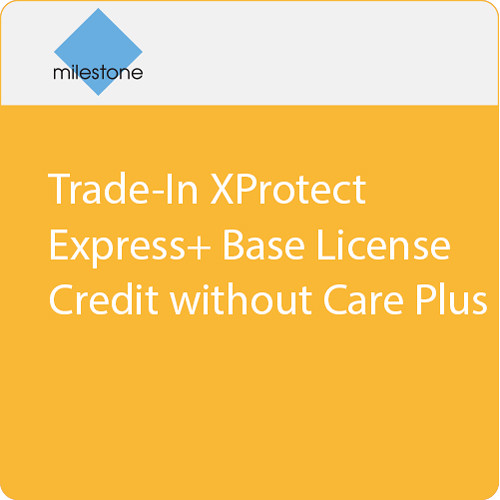 Milestone Trade-In XProtect Express+ Base License Credit without Care Plus (Download)