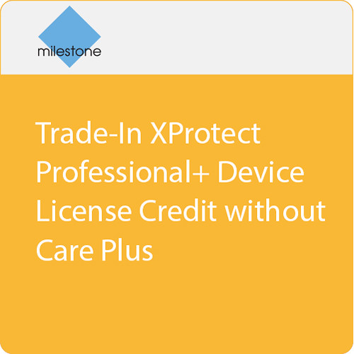 Milestone Trade-In XProtect Professional+ Device License Credit without Care Plus