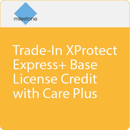 Milestone Trade-In XProtect Express+ Base License Credit with Care Plus