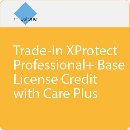 Milestone Trade-In XProtect Professional+ Base License Credit with Care Plus