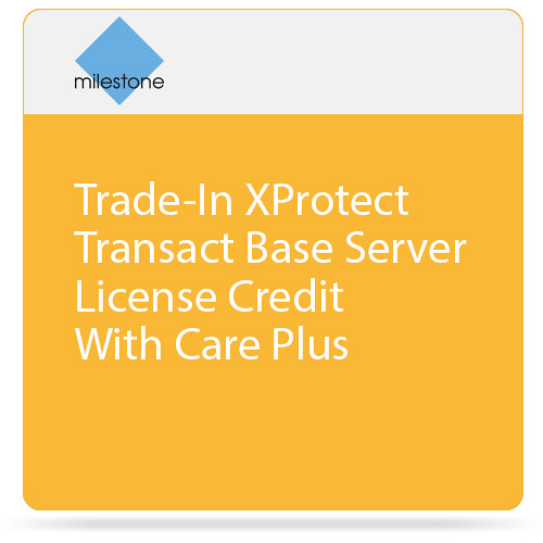 Milestone Trade-In of XProtect Transact Base Server License with Care Plus