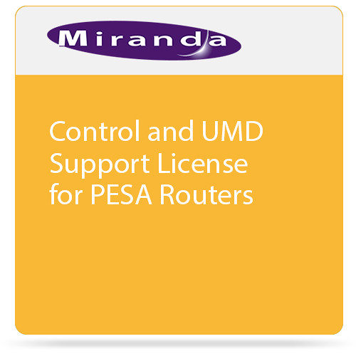 Miranda Control and UMD Support License for PESA Routers