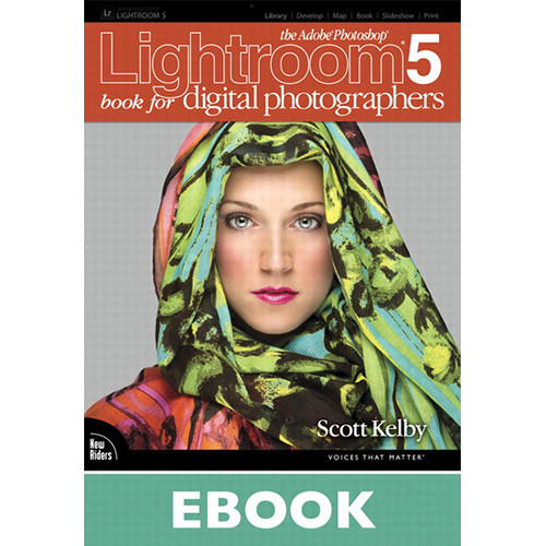 New Riders E-Book: The Adobe Photoshop Lightroom 5 Book for Digital Photographers (First Edition)