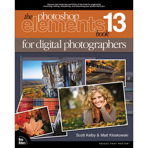 New Riders The Photoshop Elements 13 Book for Digital Photographers (Book)