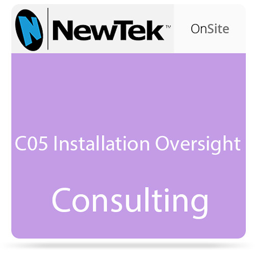 NewTek C05 Installation Oversight Consulting Service